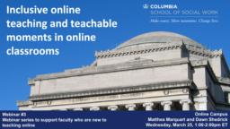 thumnail for Webinar #3 (Adobe Connect version)_Inclusive online teaching and teachable moments in online classrooms_Marquart and Shedrick_CSSW Series to support faculty who are new to teaching online.pdf