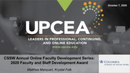 thumnail for CSSW Annual Online Faculty Development Series_Marquart Folk_UPCEA 2020.pdf