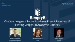 thumnail for 2020-04-21 Piloting SimplyE in Academic Libraries - CNI Spring 2020.pdf