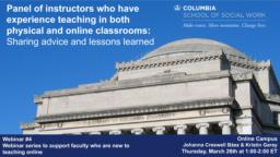 thumnail for Webinar #4_ Panel of instructors who have experience teaching in both physical and online classrooms_CSSW Series to support faculty who are new to teaching online.pdf