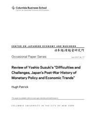 thumnail for OP 77.Hugh Patrick.Review of Yoshio Suzuki's Difficulties and Challenges.June '17.pdf