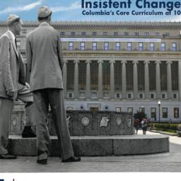 Insistent change--Columbia's core curriculum at 100
